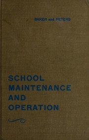 Cover of: School maintenance and operation | Joseph J. Baker
