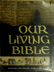 Cover of: Our living Bible. | Old Testament text by Michael AviYonah. New Testament text by Emil G. Kraeling.