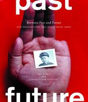 Cover of: Between Past and Future: New Photography and Video from China