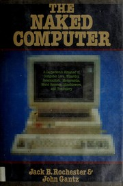 Cover of: The naked computer | Jack B. Rochester