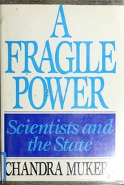 Cover of: A fragile power: Scientists and the State