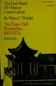 The last stand of Chinese conservatism by Mary Clabaugh Wright