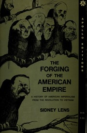 Cover of: The forging of the American empire