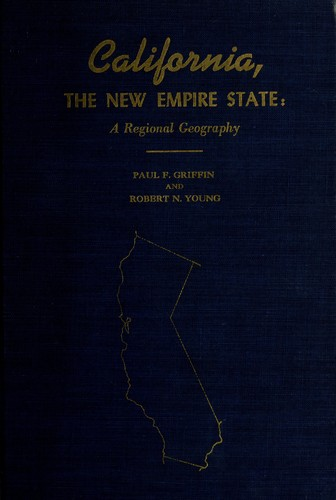California, the new empire state by Paul Francis Griffin
