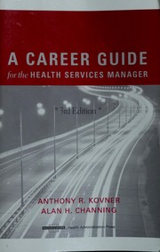 Cover of: A career guide for the health services manager