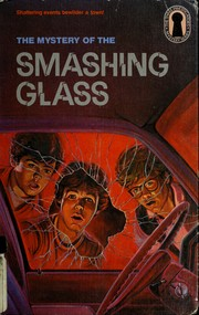 Cover of: The three investigators in the mystery of the smashing glass