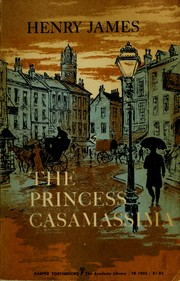 The Princess Casamassima by Henry James, Jr.