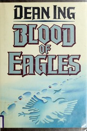 Cover of: Blood of eagles | Dean Ing