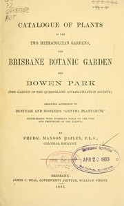 Cover of: Catalogue of plants in the two metropolitan gardens, the Brisbane Botanic Garden and Bowen Park