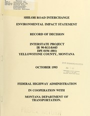 Cover of: Record of decision for Interstate 90 Shiloh Road Interchange, Yellowstone County, Montana | Montana. Dept. of Transportation