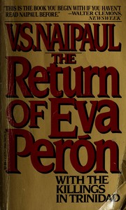 The return of Eva Perón, with The killings in Trinidad by V. S. Naipaul