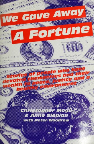We gave away a fortune by Christopher Mogil