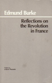 Cover of: Reflections on the revolution in France, and on the proceedings in certain societies in London relative to that event: in a letter intended to have been sent to a gentleman in Paris