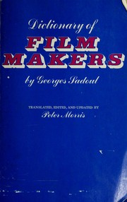 Cover of: Dictionary of films. Translated, edited, and updated by Peter Morris