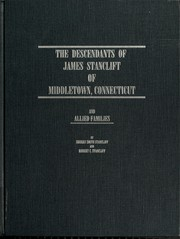 Cover of: The descendants of James Stanclift of Middletown, Connecticut and allied families by Sherry Smith Stancliff