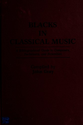 Blacks in classical music by Gray, John
