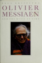 Cover of: Olivier Messiaen and the music of time