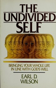 Cover of: The undivided self | Earl D. Wilson