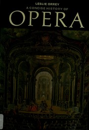 Cover of: A concise history of opera. | Leslie Orrey