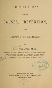 Cover of: Diphtheria: its causes, prevention, and proper treatment.
