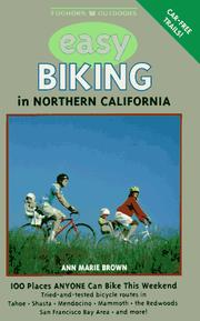 Cover of: Easy Biking in Northern California: 100 Places You Can Ride This Weekend (Foghorn Outdoors: Easy Biking in Northern California)