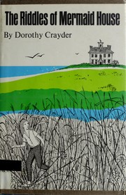 Cover of: The riddles of Mermaid House | Dorothy Crayder