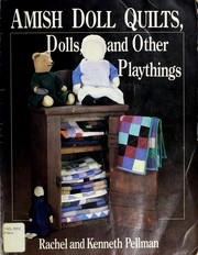 Cover of: Amish doll quilts, dolls, and other playthings | Rachel T. Pellman