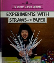 Cover of: Experiments with straws and paper