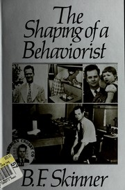 Cover of: The shaping of a behaviorist