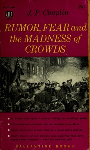 Cover of: Rumor, fear, and the madness of crowds. | James Patrick Chaplin