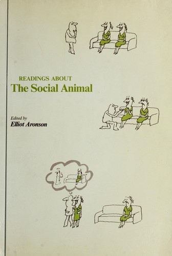 Readings about the social animal. by Elliot Aronson