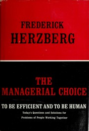 The managerial choice by Frederick Herzberg