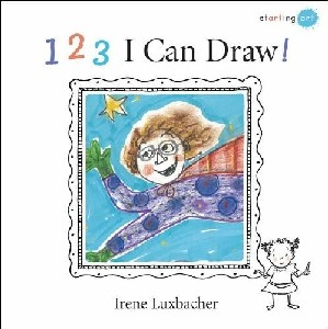 123 I Can Draw! (Starting Art) by Irene Luxbacher