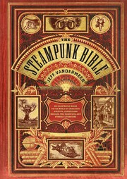 Cover of: The steampunk bible