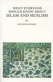Cover of: What everyone should know about Islam and Muslims | Suzanne Haneef