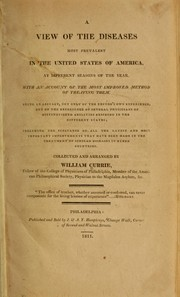 Cover of: A view of the diseases most prevalent in the United State of America, at different seasons of the year | Currie, William