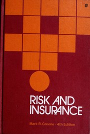 Risk and insurance by Mark Richard Greene