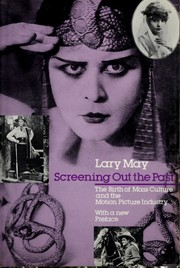 Cover of: Screening out the past | Lary May