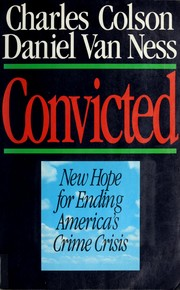 Cover of: Convicted: new hope for ending America's crime crisis