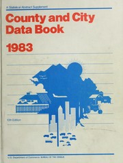 Cover of: County and city data book, 1983 by United States. Dept. of Commerce.