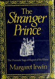Cover of: The stranger prince: the story of Rupert of the Rhine