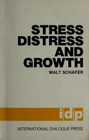 Cover of: Stress, distress, and growth