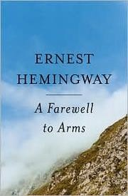 Cover of: A farewell to arms by Ernest Hemingway