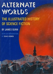 Cover of: Alternate worlds: the illustrated history of science fiction