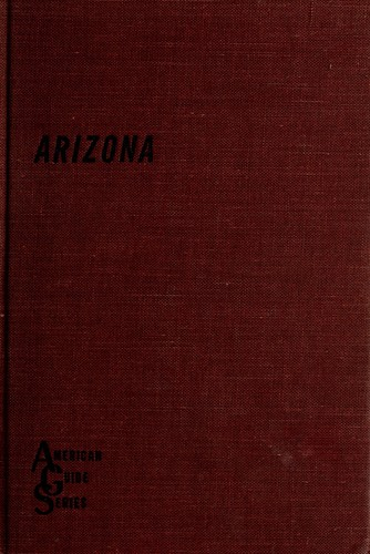Arizona, the Grand Canyon State by Writers' Program. Arizona.