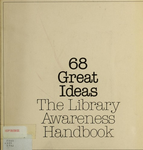 68 great ideas, the library awareness handbook by editor, Peggy Barber ; review committee, Melvin George, Loretta O'Brien, Esther Perica.