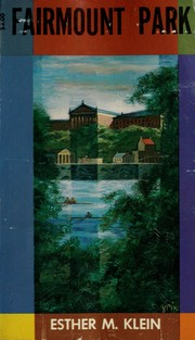 Cover of: Fairmount Park, a history and a guidebook | Klein, Esther M.