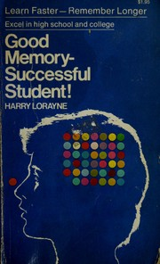 Cover of: Good memory--successful student! | Harry Lorayne