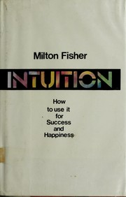 Cover of: Intuition | Milton Fisher