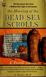 Cover of: The meaning of the Dead Sea Scrolls | Arthur Powell Davies